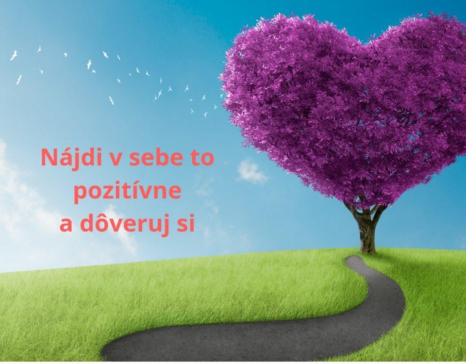 Nájdi v sebe to pozitívne a dôveruj si